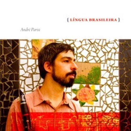 """CD André Parisi -""""Língua Brasileira""""- Clarinete e acompanhamentos"""