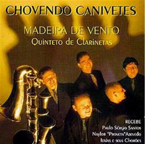 CD Madeira de Vento - Chovendo Canivetes