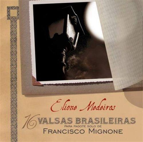 CD Elione Medeiros-16 Valsas Brasileiras para Fagote Solo Francisco Mignone