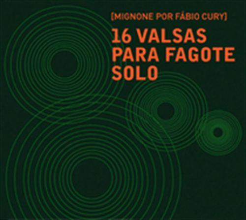 CD Mignone por Fábio Cury - 16 Valsas para Fagote Solo