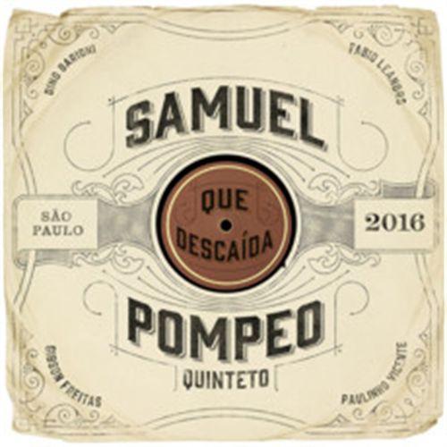 CD Samuel Pompeo - Que Descaída