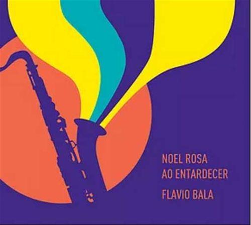 CD Flavio Bala - Noel Rosa ao Entardecer