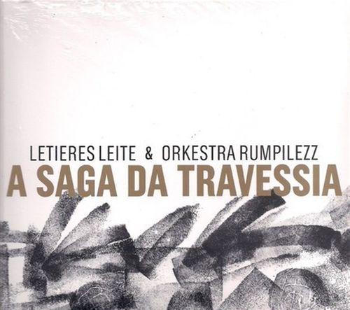 CD Letieres Leite & Orkestra Rumpilezz - A Saga da Travessia