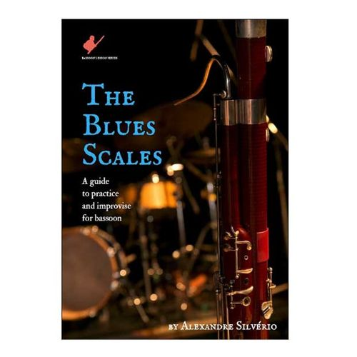 """The Blues Scales: a guide to practice and improvise for bassoon"", método Alexandre Silvério - ÚLTIMOS EXEMPLARES!!!"